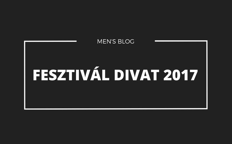 d708f2d833 Fesztivál divat 2017 - Men's Shop webshop